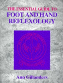 The Essential Guide to Foot and Hand Reflexology, Paperback Book