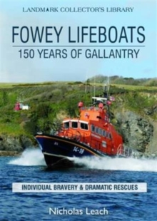 Fowey Lifeboats : 150 Years of Gallantry, Paperback Book
