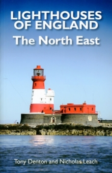 Lighthouses of England : The North East, Paperback / softback Book
