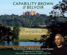Capability Brown & Belvoir : Discovering a Lost Landscape, Hardback Book