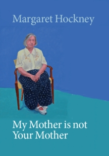 My Mother is not Your Mother, Paperback / softback Book