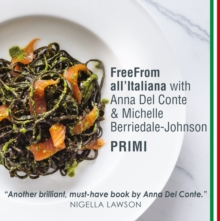 FreeFrom All'Italiana: Primi : Gluten-free recipes for Italian pasta, rice and pulses dishes, Paperback / softback Book