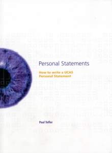 Personal Statements : How to Write a UCAS Personal Statement, Paperback / softback Book
