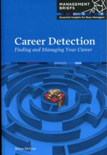Career Detection : Finding and Managing Your Career, Paperback / softback Book
