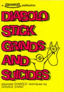 Diabolo Stick Grinds and Suicides : Advanced Diabolo Techniques, Paperback Book