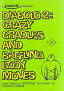 Diabolo 2 : Crazy Cradles and Baffling Body Moves - More Advanced Diabolo Techniques, Paperback Book