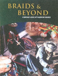 Braids & Beyond : A Broad Look at Narrow Wares, Paperback Book
