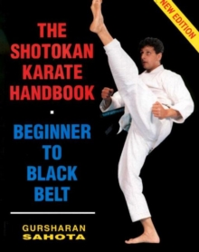 The Shotokan Karate Handbook : Beginner to Black Belt, Paperback Book