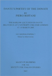 Dante's Poetry of Donati: The Barlow Lectures on Dante Delivered at University College London, 17-18 March 2005: No. 7 : The Barlow Lectures on Dante Delivered at University College London, 17-18 Marc, Paperback / softback Book
