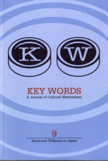 Key Words: a Journal of Cultural Materialism 9 : Raymond Williams in Japan, Paperback Book