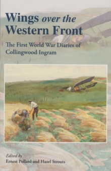 Wings Over the Western Front : The First World War Diaries of Collingwood Ingram, Paperback Book