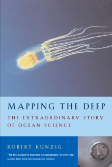 Mapping the Deep : The Extraordinary Story of Ocean Science, Paperback Book