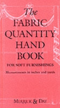 The Fabric Quantity Handbook : For Drapes, Curtains and Soft Furnishings Imperial Measurement, Hardback Book