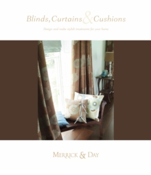 Blinds, Curtains and Cushions : Design and Make Stylish Treatments for Your Home, Hardback Book