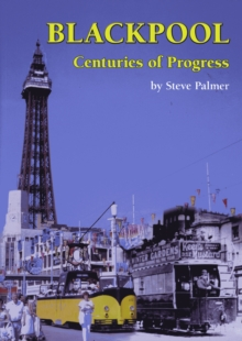 BLACKPOOL CENTURIES OF PROGRESS, Paperback Book