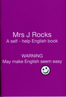 Mrs J Rocks : A Self-help English Book: Warning May Make English Seem Easy, Paperback / softback Book