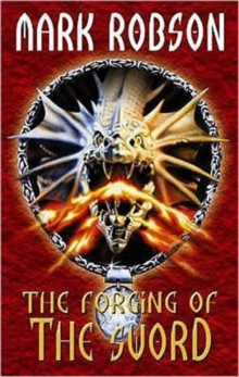 The Forging of the Sword, Paperback Book