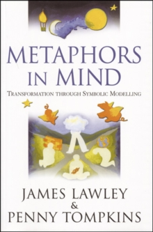 Metaphors in Mind : Transformation Through Symbolic Modelling, Paperback / softback Book