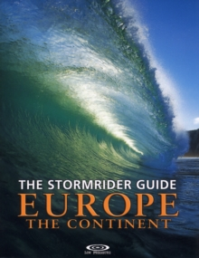 The Stormrider Guide Europe - The Continent : North Sea Nations - France - Spain - Portugal - Italy - Morocco, Paperback Book