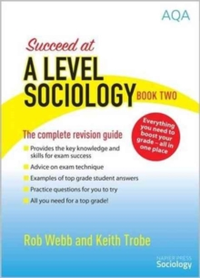 Succeed at A Level Sociology : The Complete Revision Guide Book Two, Paperback Book