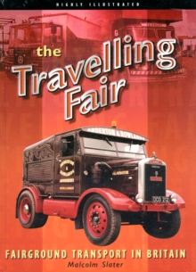 The Travelling Fair : Fairground Transport in Britain, Hardback Book