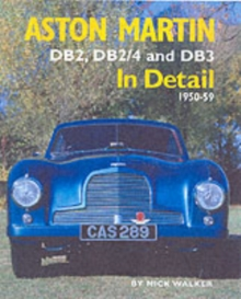 Aston Martin : DB2,DB2/4 and DB3 in Detail 1950-1959, Hardback Book