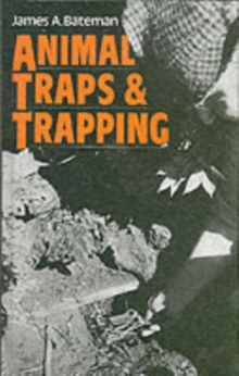 Animal Traps and Trapping, Hardback Book