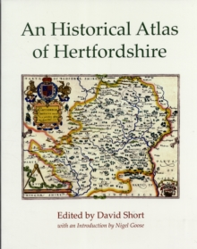 An Historical Atlas of Hertfordshire, Paperback / softback Book