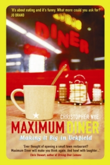 Maximum Diner : Making it Big in Uckfield, Paperback Book
