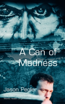 A Can of Madness : An Autobiography on Manic Depression, Paperback Book