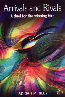 Arrivals and Rivals : A Duel for the Winning Bird, Paperback Book
