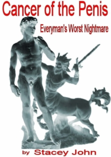 Everyman's Worst Nightmare : Cancer of the Penis, Paperback / softback Book