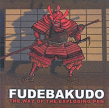Fudebakudo : The Way of the Exploding Pen, Paperback Book