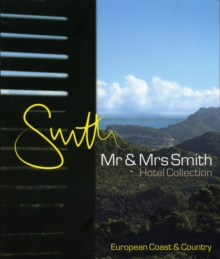 Mr & Mrs Smith European Coast and Country : The Hotel Collection, Paperback Book