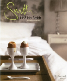Mr & Mrs Smith Hotel Collection : UK / Ireland v. 2, Paperback Book
