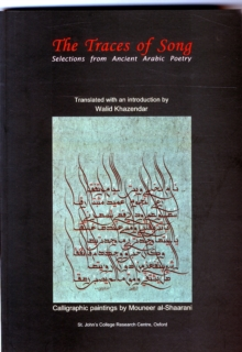 Traces of Song : Selections from Ancient Arabic Poetry, Paperback / softback Book