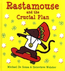 Rastamouse and the Crucial Plan, Hardback Book