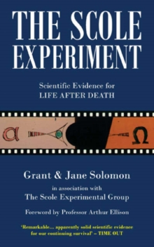 The Scole Experiment : Scientific Evidence for Life After Death, Paperback Book