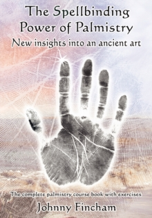 The Spellbinding Power of Palmistry : Complete Palmistry Course Book with Exercises, Paperback Book