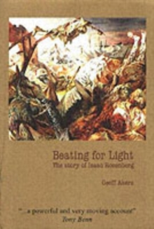 Beating for Light : The Story of Isaac Rosenberg, Paperback Book