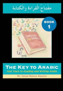 The Key to Arabic : Fast Track to Reading and Writing Arabic Bk. 1, Paperback Book