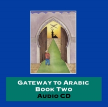 Gateway to Arabic : Bk. 2, CD-Audio Book