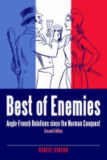Best of Enemies : Anglo-French Relations Since the Norman Conquest, Paperback / softback Book