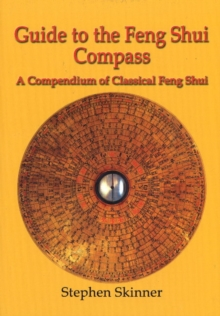 Guide to the Feng Shui Compass : A Compendium of Classical Feng Shui, Hardback Book