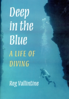 Deep in the Blue : A Life of Diving, Hardback Book