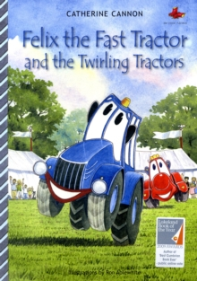 Felix the Fast Tractor and the Twirling Tractors, Paperback Book