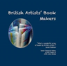 British Artists' Book Makers : A Selection of Hand Made Books by British Artists, Paperback Book