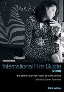 "The ""Guardian"" International Film Guide 2006 : The Definitive Annual Review of World Cinema, Paperback Book"