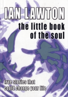 The Little Book of the Soul : True Stories That Could Change Your Life, Paperback Book