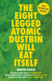 The Eight Legged Atomic Dustbin Will Eat Itself, Paperback Book